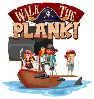 Banner di carattere walk the plank con personaggio dei cartoni animati pirata