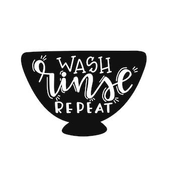 Lavare la ripetizione del risciacquo sul poster di tipografia disegnato a mano