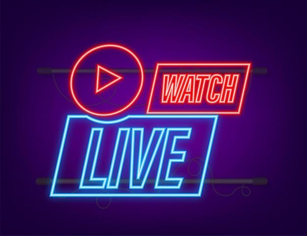 Guarda in diretta badge, icona, timbro, logo. icona al neon. illustrazione vettoriale