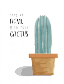 Acquerello di cactus nel vaso con espressione di soggiorno a casa per la campagna di soggiorno a casa