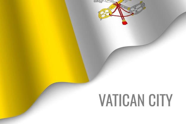 Sventolando la bandiera della città del vaticano