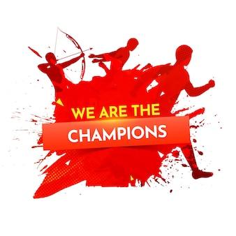 We are the champions poster design con silhouette varie atletica e spruzzi di spazzola rossa