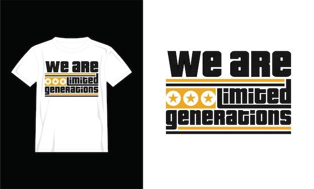 Siamo design di magliette a generazioni limitate