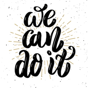 Possiamo farlo. citazione di lettering motivazione disegnata a mano. elemento per poster, banner, cartolina d'auguri. illustrazione