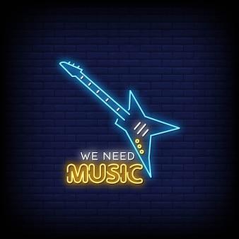 Abbiamo bisogno di musica al neon stile di testo