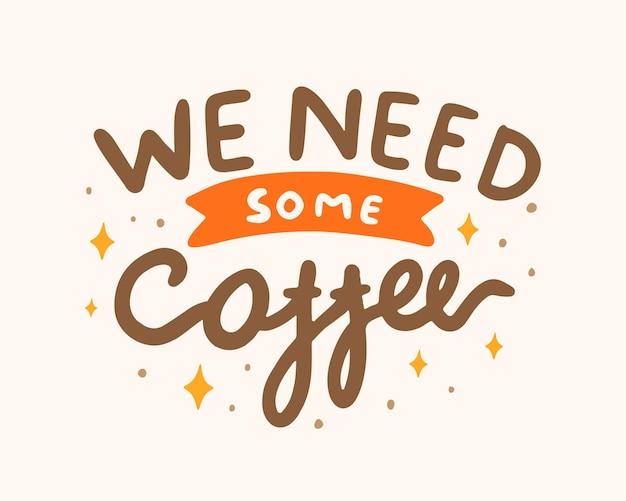 Abbiamo bisogno di alcune citazioni scritte sul caffè