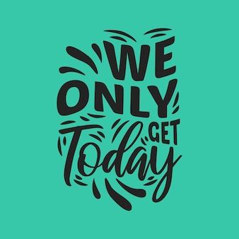 Riceviamo solo oggi citazioni scritte design tipografico citazione motivazionale scritta a mano
