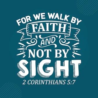 Perché camminiamo per fede e non per vista premium scrittura lettering vector design