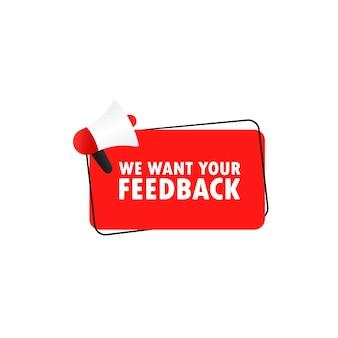 Vogliamo la tua icona di feedback. altoparlante. annuncio. megafono con vogliamo il tuo messaggio di feedback