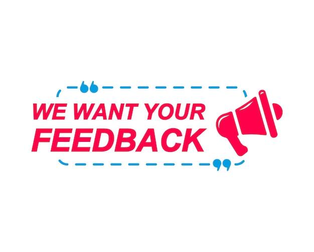 Vogliamo le tue etichette di feedback fumetti con l'icona del megafono adesivo pubblicitario e di marketing