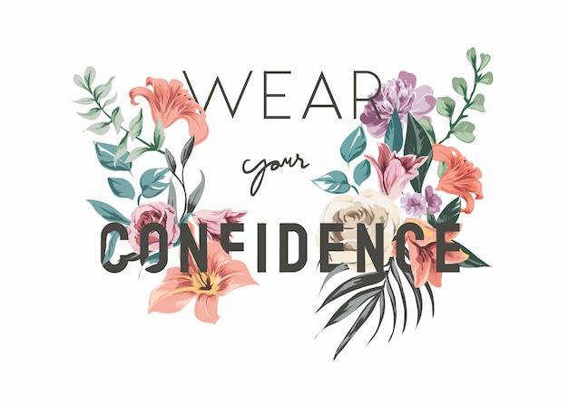 Indossa il tuo slogan di fiducia sull'illustrazione di bouquet di fiori colorati