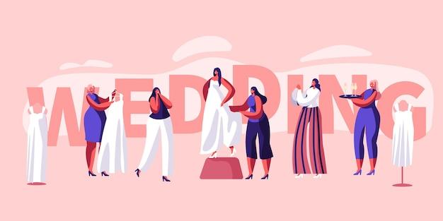 Banner di tipografia di preparazione del matrimonio. sposa in forma sul poster del vestito bianco. bottiglia di champagne da damigella d'onore che aiuta a scegliere l'abito da sposa. bellissimo vestito da futura moglie. illustrazione di vettore del fumetto piatto