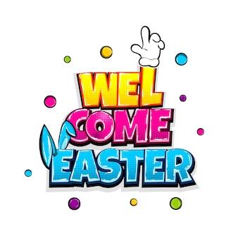 Benvenuto pasqua vacanza fumetto testo pop art pubblicizzare cute coniglio orecchie da coniglio fumetti poster poster phrase