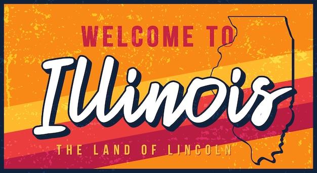 Benvenuti a illinois vintage segno di metallo arrugginito. mappa di stato in stile grunge con scritte disegnate a mano di tipografia.
