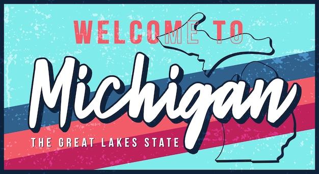 Benvenuti nel segno di metallo arrugginito vintage del michigan. mappa di stato in stile grunge con scritte disegnate a mano di tipografia.
