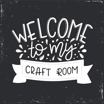 Benvenuti nella mia stanza dei mestieri scritte, citazione motivazionale