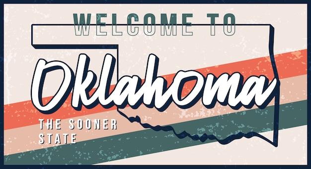 Benvenuto al segno di metallo arrugginito vintage dell'oklahoma. mappa di stato in stile grunge con scritte disegnate a mano di tipografia.