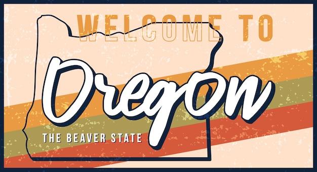Benvenuti a segno di metallo arrugginito vintage oregon. mappa di stato in stile grunge con scritte disegnate a mano di tipografia.