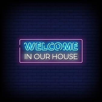 Benvenuti nel nostro stile house insegne al neon