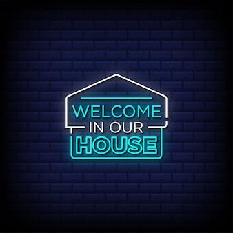 Benvenuto nella nostra casa in stile insegne al neon