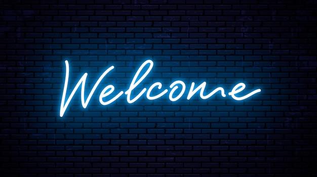 Benvenuto - modello di iscrizione pronto per insegna al neon. testo incandescente sullo sfondo della parete.