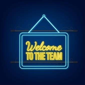 Benvenuto nella squadra scritta sull'etichetta. icona al neon. cartello pubblicitario. illustrazione di riserva di vettore.