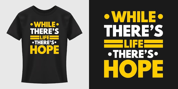 Mentre ther's life there è hope tipografia t-shirt design
