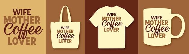 Moglie madre amante del caffè tipografia citazioni di caffè design