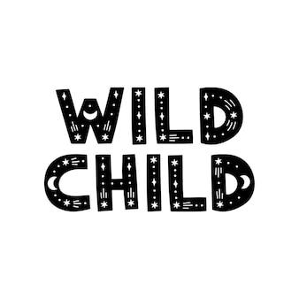 Lettering bambino selvaggio isolato su bianco
