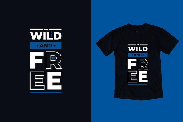 Design della maglietta con citazioni ispiratrici moderne e selvagge