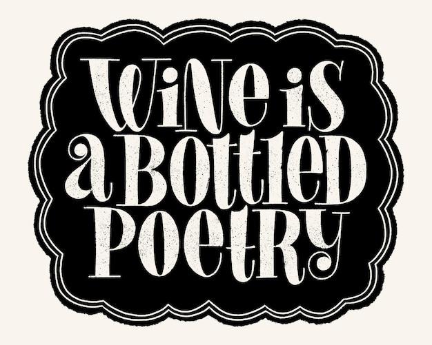 Il vino è un testo di tipografia con iscrizione a mano di poesia in bottiglia per il festival del vigneto della cantina del ristorante