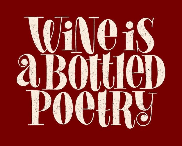 Il vino è una poesia in bottiglia scritta a mano