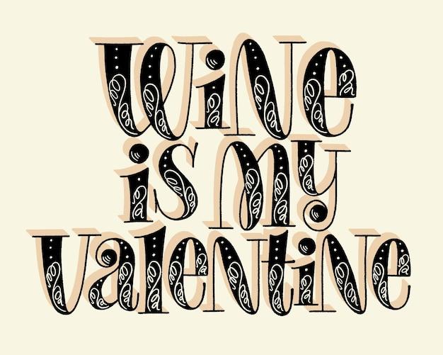Il vino è la mia scritta a mano di san valentino