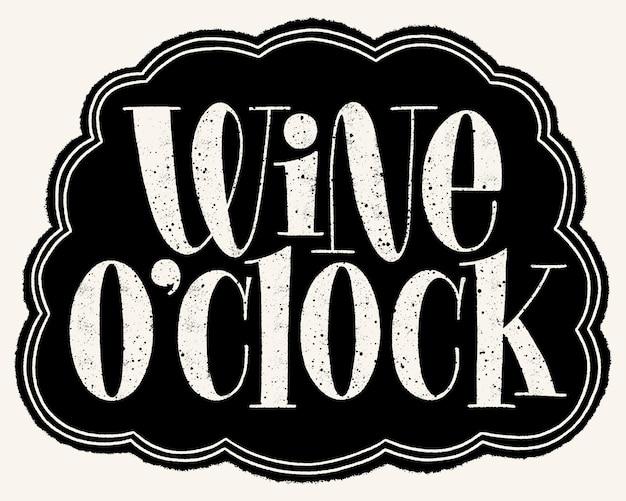Testo di tipografia dell'iscrizione della mano di oclock del vino per il festival della vigna della cantina del ristorante