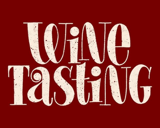Testo di tipografia disegnato a mano di degustazione di vini per il festival del vigneto della cantina del ristorante