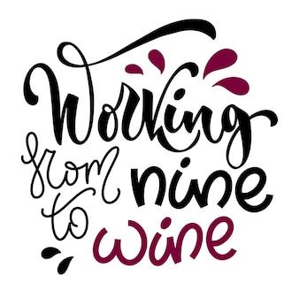 Citazione dell'iscrizione della mano di vettore del vino. tipografia di ispirazione per bar, menu da pub, stampe, etichette e design del logo.