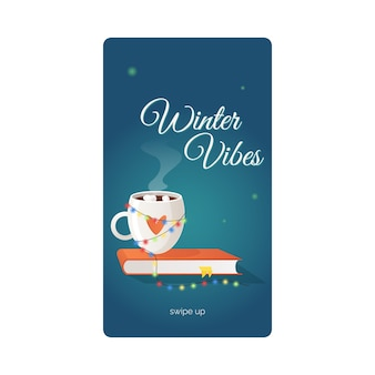 Modello di storia dei social media di vibrazioni invernali decorato con una tazza di un libro di bevande calde e una ghirlanda atmosfera di vacanza accogliente in mezzo alle gelate invernali preparativi di natale e capodanno