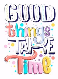 Citazioni sagge, le cose buone richiedono tempo
