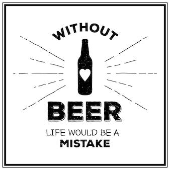 Senza birra la vita sarebbe un errore - quote typographical background Vettore Premium