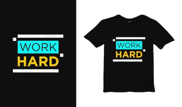 Wok hard design motivazionale della maglietta l'abbigliamento moderno cita lo slogan ispiratore