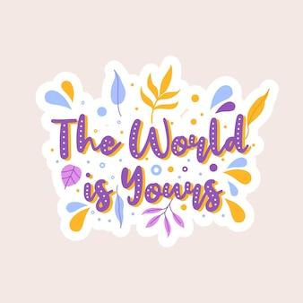 Il mondo è tuo modello di poster di citazione ispiratrice di motivazione creativa. fondo di progettazione dell'insegna di tipografia di vettore.