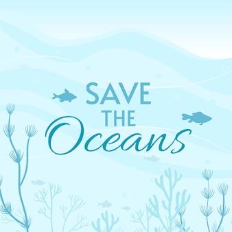 Illustrazione della carta di giornata mondiale degli oceani. aiuta a proteggere e conservare gli oceani del mondo, l'acqua, l'ecosistema.