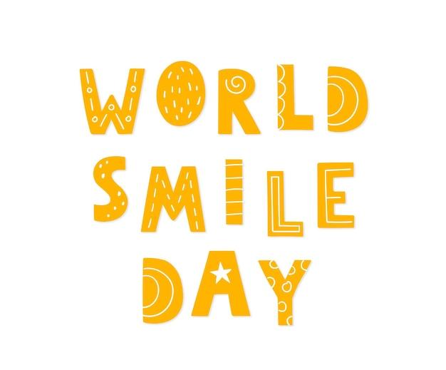 Giornata mondiale del sorriso. lettere disegnate a mano per il tuo design. frase di vettore giallo su sfondo bianco.
