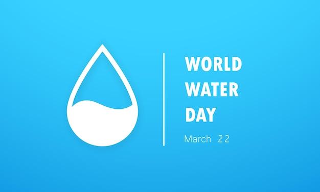 Giornata mondiale dell'acqua o salva l'acqua e la goccia d'acqua