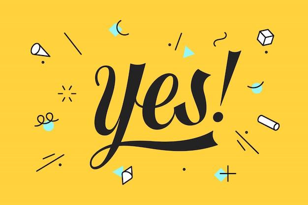 Sì. scritte per, poster e concept adesivo con testo sì. icona messaggio sì su sfondo giallo, stile geometrico. iscrizione logo calligrafico testo semplice. illustrazione