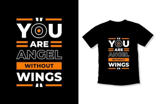 Sei un angelo senza ali con citazioni moderne dal design della maglietta