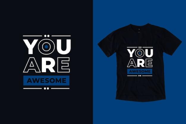 Sei un fantastico design della maglietta con citazioni ispiratrici moderne