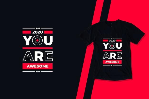 Sei un fantastico design della maglietta con citazioni ispiratrici di tipografia moderna