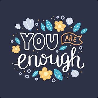 Sei abbastanza. lettere disegnate a mano.