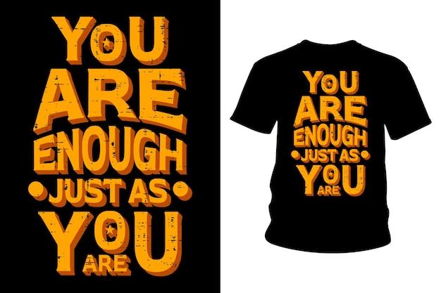 Sei abbastanza proprio come sei il design della maglietta con slogan